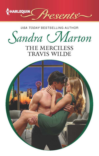 The Merciless Travis Wilde, Sandra Marton