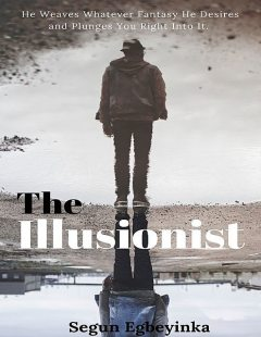 The Illusionist, Egbeyinka Segun