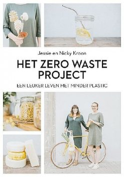 Het zero waste project, Nicky en Jessie Kroon