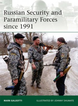 Russian Security and Paramilitary Forces since 1991, Mark Galeotti
