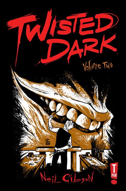 Twisted Dark: Volume 2, Neil Gibson