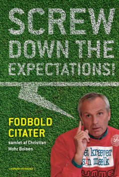 Screw down the expectations – Fodboldcitater, Christian Mohr Boisen
