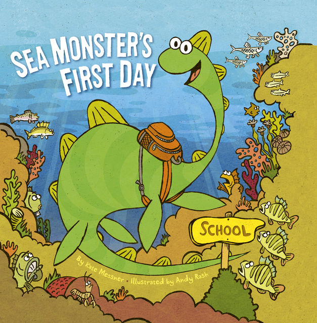 Sea Monster's First Day, Kate Messner