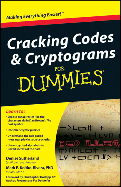 Cracking Codes and Cryptograms For Dummies, Denise Sutherland, Mark Koltko-Rivera