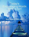 Today's Encouraging Words: Month of April, Jerome Rollins