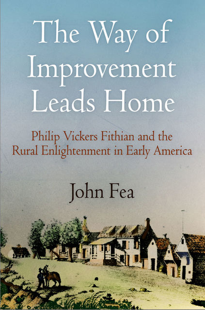 The Way of Improvement Leads Home, John Fea