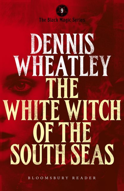 The White Witch of the South Seas, Dennis Wheatley