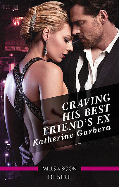 Craving His Best Friend's Ex, Katherine Garbera