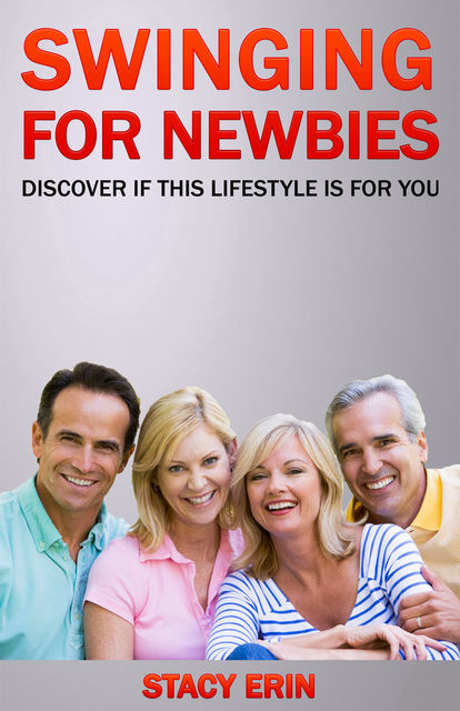 Swinging For Newbies: Discover if This is a Lifestyle Choice For You, Stacy Erin