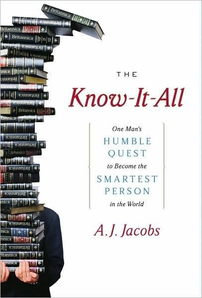 The Know-it-All: One Man's Humble Quest to Become the Smartest Person in the World, A.J.Jacobs