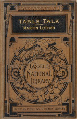 Selections from the Table Talk of Martin Luther, Martin Luther
