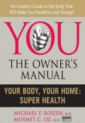 Your Body, Your Home, Mehmet Öz, Michael F. Roizen