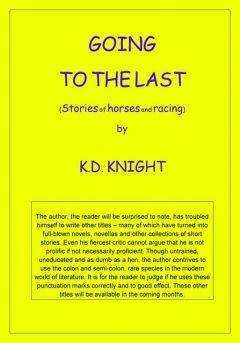 Going To The Last, K.D.Knight
