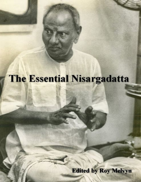 The Essential Nisargadatta, Roy Melvyn