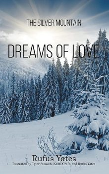 The Silver Mountain Dreams of Love, Rufus Yates