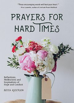 Prayers for Hard Times, Becca Anderson