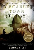 In Scarlet Town (Today), Gemma Files