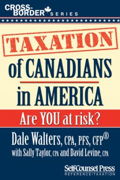 Taxation of Canadians in America, Dale Walters, David Levine, Sally Taylor