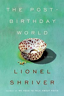 The Post-Birthday World, Lionel Shriver