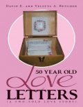 50 Year Old Love Letters: (A Two-fold Love Story), David, Veletta A. Butcher