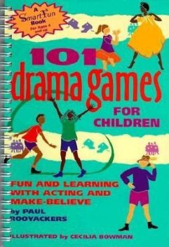 101 Drama Games for Children, Paul Rooyackers