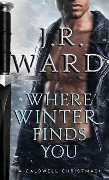 Where Winter Finds You, J.R., Ward