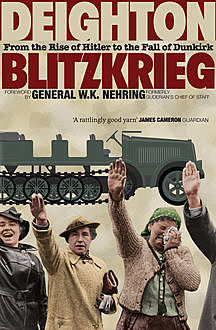 Blitzkrieg: From the Rise of Hitler to the Fall of Dunkirk, Len Deighton