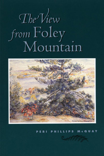 The View from Foley Mountain, Peri Phillips McQuay