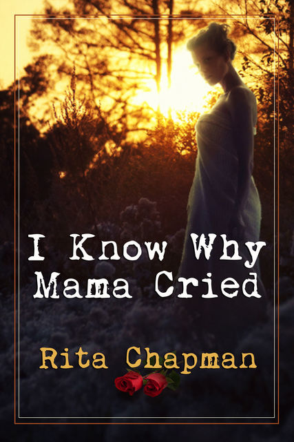 I Know Why Mama Cried, Rita Chapman