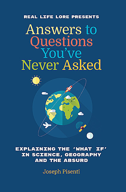 Answers to Questions You've Never Asked, Joseph Pisenti