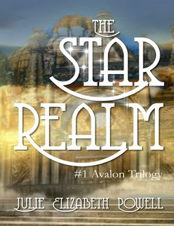 The Star Realm #1 Avalon Trilogy, Julie Powell