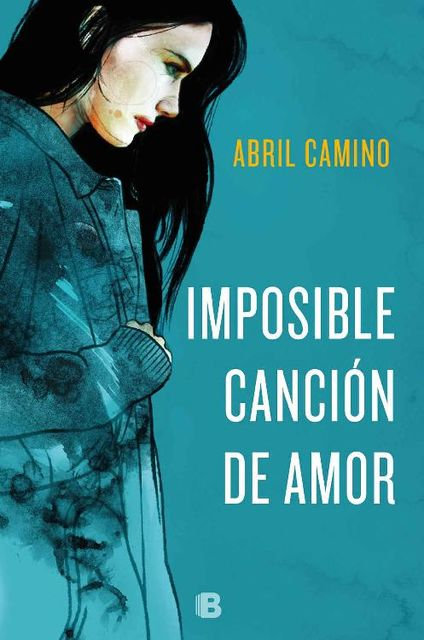 Imposible canción de amor, Abril Camino