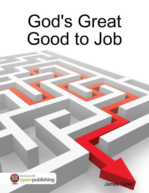 God's Great Good to Job, James Tarter
