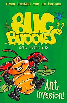Ant Invasion (Bug Buddies, Book 3), Joe Miller
