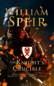 The Knight's Crucible, William Speir