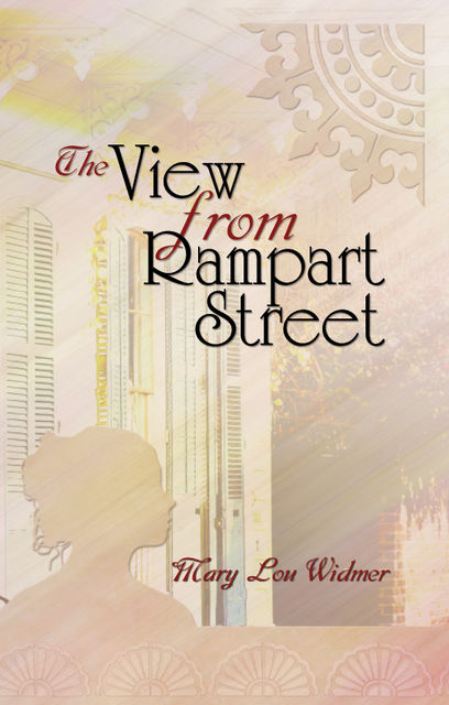 The View From Rampart Street, Mary Lou Widmer