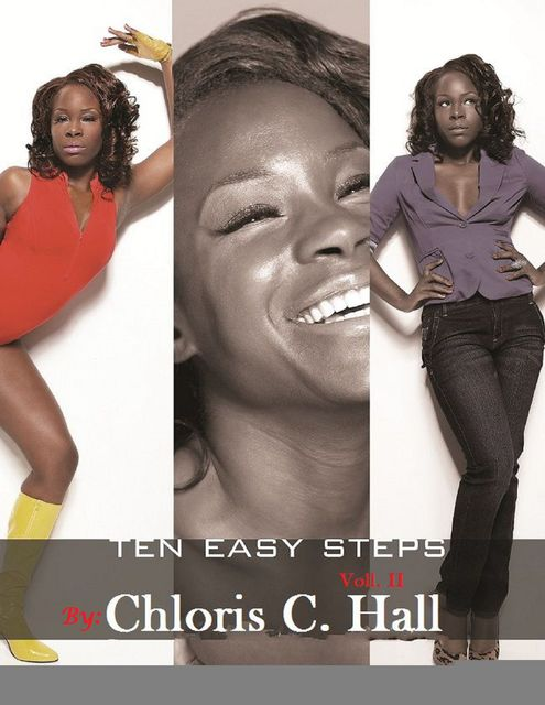 10 Easy Steps to Break into the Industry, Chloris C.Hall