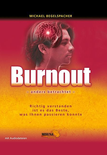 Burnout – anders betrachtet, Michael Begelspacher
