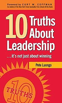 10 Truths About Leadership, Peter A. Luongo