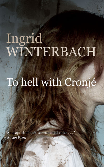 To hell with Cronjé, Ingrid Winterbach