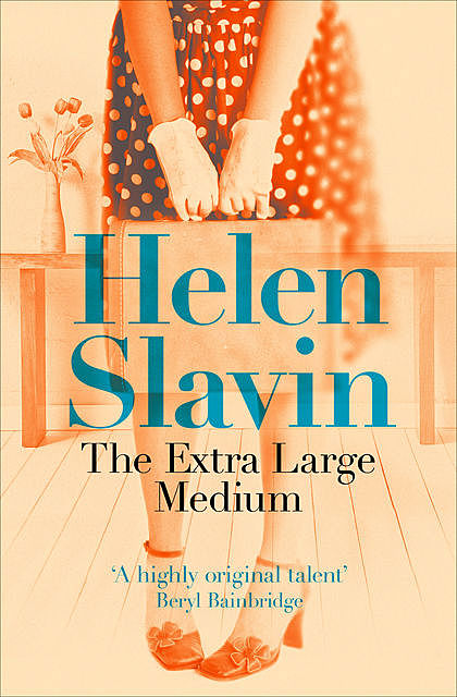 The Extra Large Medium, Helen Slavin
