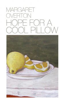 Hope for a Cool Pillow, Margaret Overton