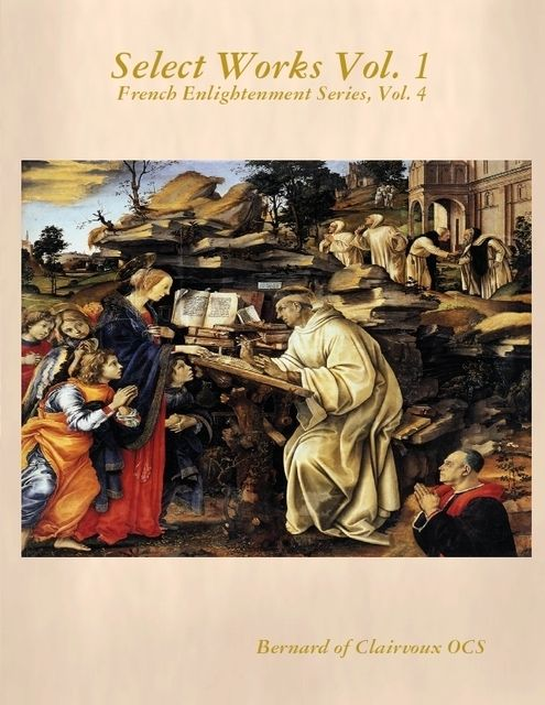 Select Works, Vol. 1: French Enlightenment Series, Vol. 4, Bernard of Clairvoux