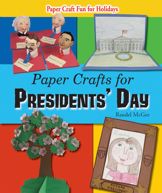 Paper Crafts for Presidents' Day, Randel McGee