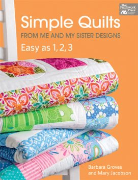 Simple Quilts from Me and My Sister Designs, Barbara Groves, Mary Jacobson