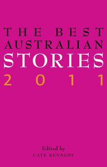 The Best Australian Stories 2011, Edited by Cate Kennedy