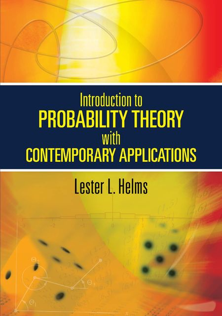 Introduction to Probability Theory with Contemporary Applications, Lester L.Helms