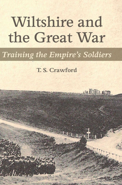 WILTSHIRE AND THE GREAT WAR, T.S.Crawford