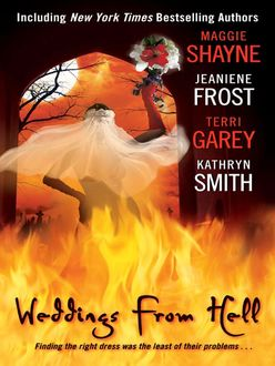 Weddings From Hell, Jeaniene Frost, Maggie Shayne, Kathryn Smith, Terri Garey