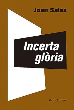 Incerta glòria, Joan Sales